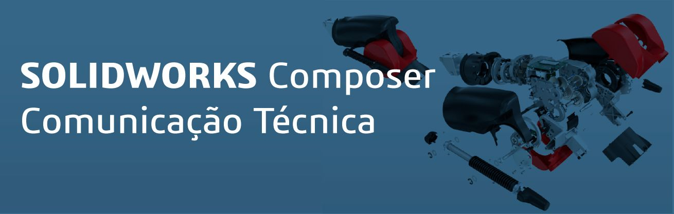 SOLIDWORKS Composer - Comunicação Técnica