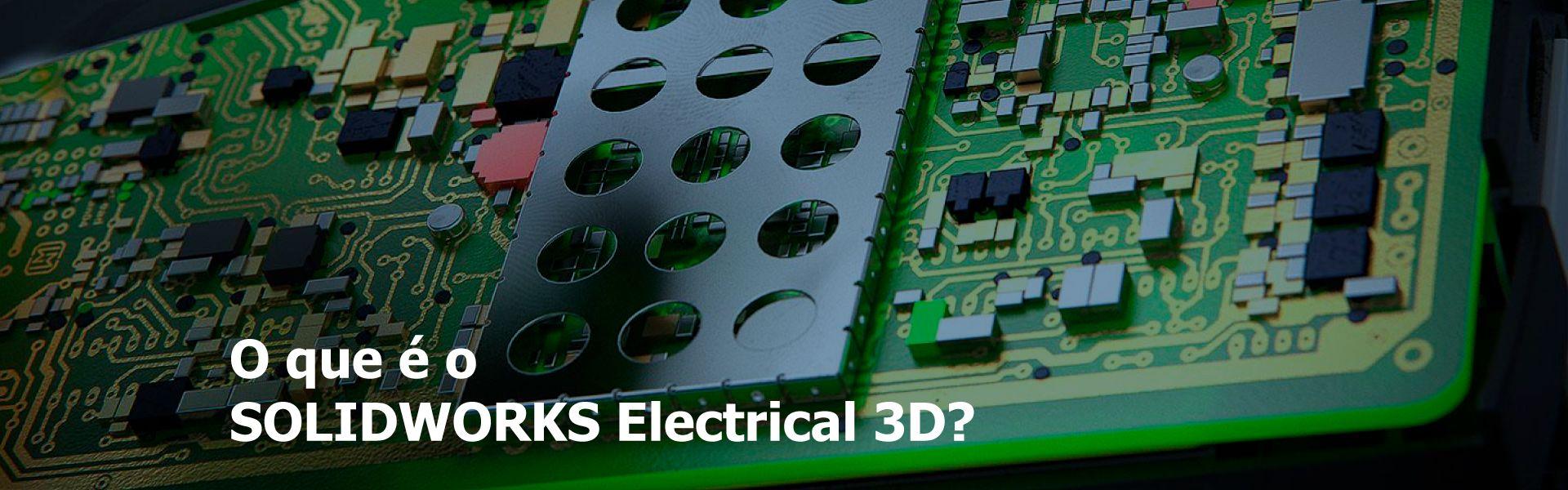 o que é o solidworks electrical 3d